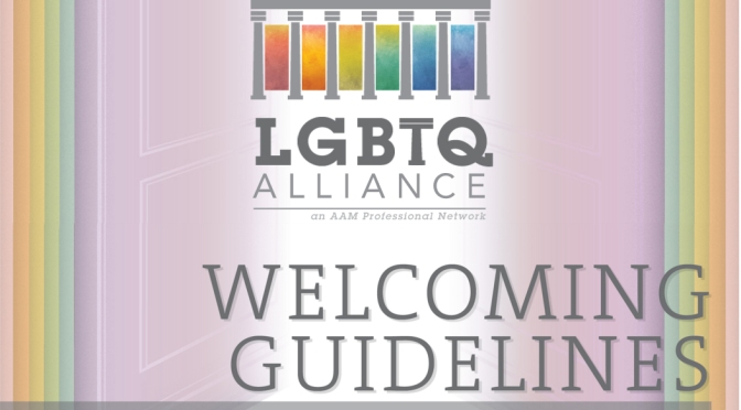 LGBTQ Alliance's Welcoming Guidelines for Museums